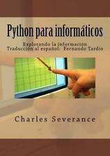 Python para Informaticos : Explorando la Informacion by Charles Severance...