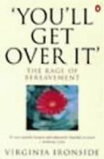 'You'll Get Over It': The Rage of Bereavement, Virginia Ironside | Paperback Boo