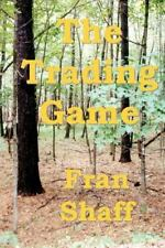 The Trading Game by Fran Shaff (2008, Paperback)