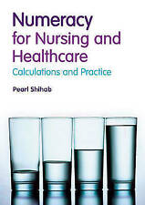 Numeracy in Nursing and Healthcare: Calculations and Practice-Pearl Shihab