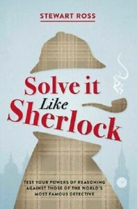 Solve It Like Sherlock Holmes Puzzle Brain Games Collection Book by Stewart Ross