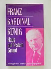 Franz Kardinal König Haus auf festem Grund