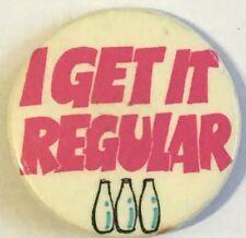 I GET IT REGULAR Old OG Vtg 1970`s Button Pin Badge 32mm Humorous Adult Humour