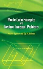Dover Books on Mathematics: Monte Carlo Principles and Neutron Transport...