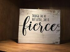 fierce though she be but little, Wood Sign, girl power, inspirational quotes