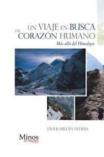 Un Viaje en Busca Del Coraz�n Humano : M�s All� Del Himalaya by Javier Mill�n...