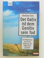 Bastian Sick Der Dativ ist dem Genetiv sein Tod Zwiebelfisch Kolumnen