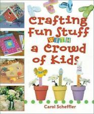 NEW - Crafting Fun Stuff with a Crowd of Kids by Scheffler, Carol