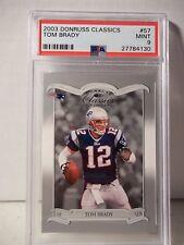 2003 Donruss Classics Tom Brady PSA Mint 9 Football Card #57 NFL