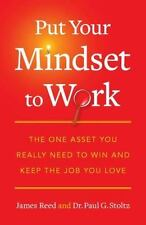 Put Your Mindset to Work: The One Asset You Really Need to Win and-ExLibrary
