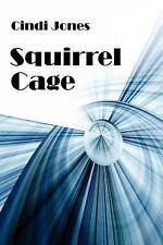 Squirrel Cage by Cindi Jones (2006, Paperback)