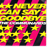 """THE COMMUNARDS  Never Can Say Goodbye PICTURE SLEEVE 7"""" 45 rpm vinyl record NEW"""