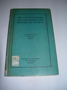 Transactions Volume XLV 1969-70 - Leics. Archaeological and Historical Society