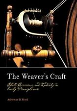 The Weaver's Craft: Cloth, Commerce, and Industry in Early-ExLibrary