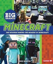 Minecraft: The Business Behind the Makers of Minecraft (Big Brands)