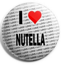 "I Love Nutella Pin Badge 3"" 75mm  - Gift - Birthday - Stocking Filler"