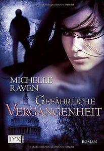 Gefährliche Vergangenheit von Raven, Michelle | Buch | Zustand gut