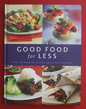 GOOD FOOD FOR LESS: MAKE DELICIOUS MEALS ON A BUDGET Reader's Digest (HC, 2006)