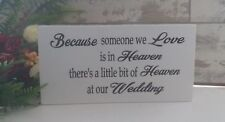 Wedding In Memory Of Someone In Heaven Remembrance Sign Wooden Free Standing