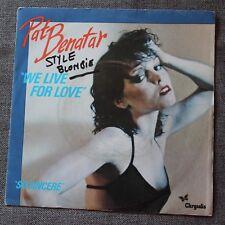 Pat Benatar, we live for love / so sincere, SP - 45 tours France