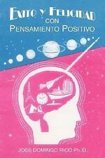 Exito y Felicidad con Pensamiento Positivo by Jose Domingo Rico (2007,...