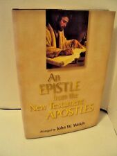 AN EPISTLE FROM THE NEW TESTAMENT APOSTLES by John Welch ( LDS, MORMON BOOKS)