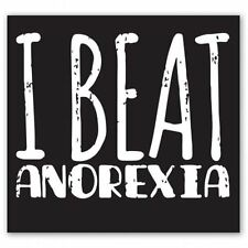 I Beat Anorexia Funny Car Vinyl Sticker - SELECT SIZE