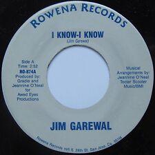 JIM GAREWALL: I KNOW - I KNOW rare MODERN SOUL 45 rowena PRIVATE hear