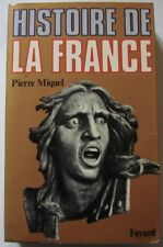 HISTOIRE DE LA FRANCE – Pierre Miquel (éd. Fayard)