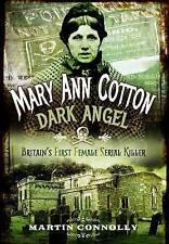 Mary Ann Cotton - Dark Angel: Britain s First Female Serial Killer, Good Conditi