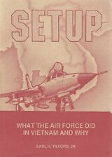 SETUP: What the Air Force Did in Vietnam and Why by E. H. Tilford Jr 1991 PB NEW
