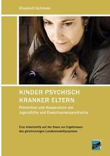 Kinder psychisch kranker Eltern - Elisabeth Schmutz - 9783932612398