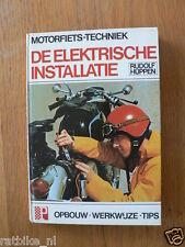 DE ELEKTRISCHE INSTALLATIE RUDOLF HUPPEN,OPBOUW-WERKWIJZE TIPS MOTORFIETS,