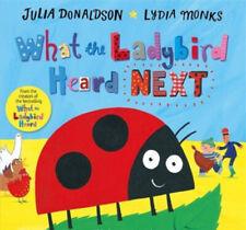 Julia Donaldson Story Book  - WHAT THE LADYBIRD HEARD NEXT - Paperback -  NEW