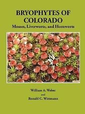 Bryophytes of Colorado: Mosses, Liverworts, and Hornworts (Paperback or Softback