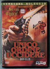 UNICO ORDINE UCCIDERE (BORN KILLER) - DVD N.01758