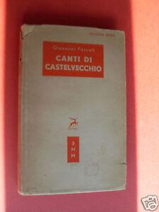 PASCOLI CANTI DI CASTELVECCHIO A. MONDADORI I ED° 1953