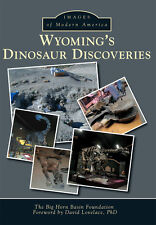 Wyoming's Dinosaur Discoveries [Images of Modern America] [WY]