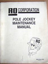 RO Pole Jockey Digger Derrick Maintenance Manual 990-10102 (7-88)       Lot #469
