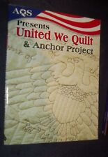 """American Quilters Society Presents  """"United We Quilt & Anchor Project """" (2002)"""