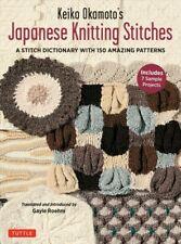 Keiko Okamoto's Japanese Knitting Stitches : A Stitch Dictionary of 150 Amazi...