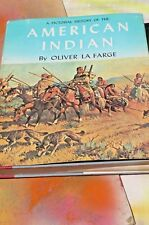 A Pictorial History of The American Indian by Oliver La Farge, 1956 HC/DJ