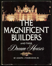 THE MAGNIFICENT BUILDERS AND THEIR DREAM HOUSES