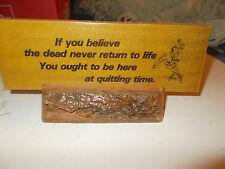 "Vintage Bar Plaque Sign-""IF YOU BELIEVE DEAD NEVER RETURN 2 LIFE ...QUITTIME?"""