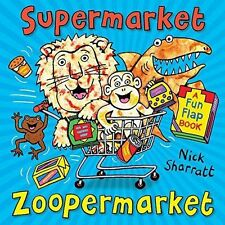 Sharratt, Nick, Supermarket Zoopermarket, Very Good Book