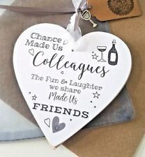 Chance Made Us Colleagues Leaving Gift Heart Plaque Sign Friendship FRIEND Rq