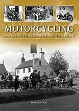 MOTORCYCLING: AN ILLUSTRATED SOCIAL HISTORY., Fogg, Roger., Used; Very Good Book