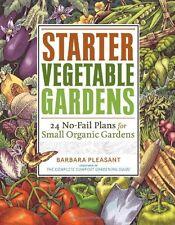 Starter Vegetable Gardens: 24 No-Fail Plans for Small Organic Gardens by Barbara