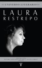 El Universo Literario De Laura Restrepo/ The Literary Universe of-ExLibrary