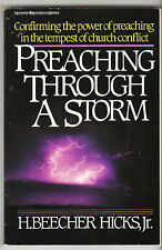 PREACHING THROUGH A STORM Confirming the Power of Preaching, H. Beecher Hicks vg